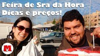 PORTUGAL: Feira de SENHORA DA HORA no PORTO. Com PREÇOS! | Canal Maximizar