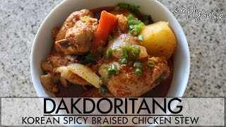 How To Make: Korean Spicy Braised Chicken Stew Recipe  | Dakdoritang Or Dakbokkeumtang