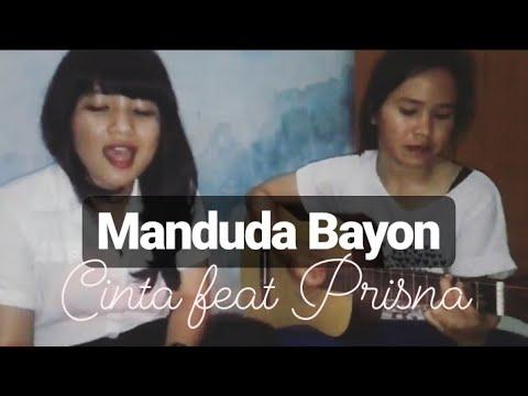 Manduda Bayon - Joy Tobing cover by Cinta and Prisna