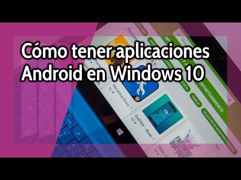 Cómo tener aplicaciones Android en una tablet Windows 10 (Snapchat, Clash Royale, etc.)