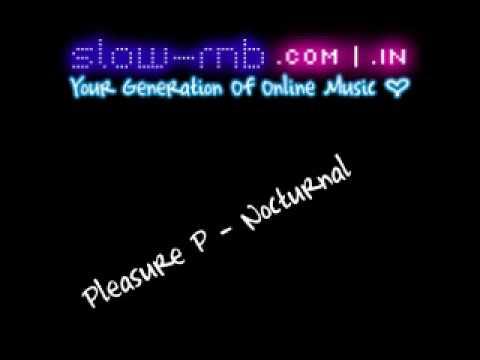 Pleasure P  Nocturnal