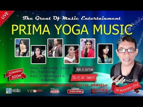 LIVE STREAMING PRIMA YOGA MUSIC | EDISI 4 SEPTEMBER 2018 | TANJUNG JAYA | CIPUNAGARA | SUBANG