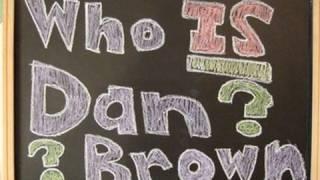 WHO IS DAN BROWN?