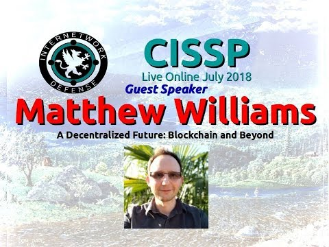 CISSP 2018: Matthew Williams - Blockchain and Beyond with host Larry Greenblatt