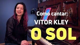 Baixar O Sol (Vitor Kley) / COMO CANTAR