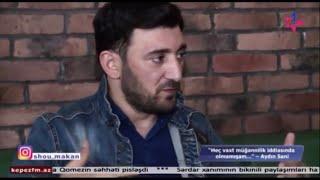 Aydın Sani sənəti və uğuru haqqında danışdı ( Geniş Müsahibə ) 2018