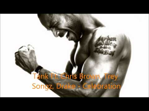 Tank Ft. Drake, Chris Brown, Trey Songz - Celebration (Remix)
