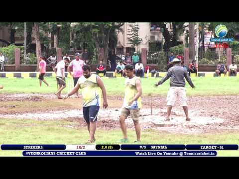 Strikers VS Saynial | Vikhrolians Cricket Club 2017 | Mumbai