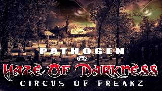 Pathogen @ Haze of Darkness - Circus of Freakz