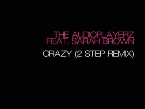 The Audioplayerz feat. Sarah Brown - Crazy (Control-S 2 Step Remix)