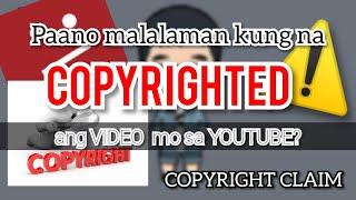 PAANO MALALAMAN KUNG MAY COPYRIGHT ANG VIDEO MO? #COPYRIGHTCLAIM #COPYRIGHTED