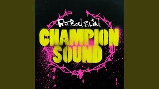 Champion Sound (Fatboy Slim Remix)
