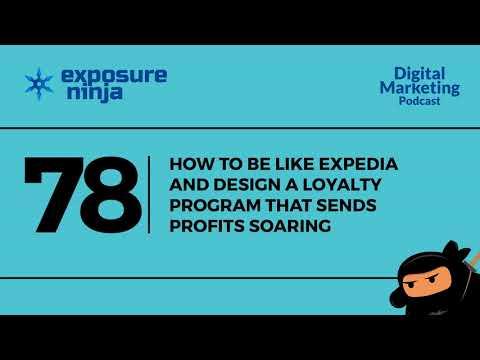 Ninja SEO Podcast #78 | Design a Loyalty Program Like Expedia To Increase Profits | Exposure Ninja