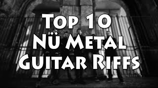 Top 10 Nu Metal Riffs