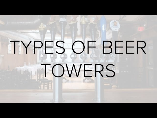 Types of Draft Beer Towers