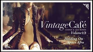 Holding On - Space Afro (Disclosure´s Song) Vintage Café 12