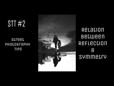 Reflection & Symmetry in Street Photography - (SPT#2)