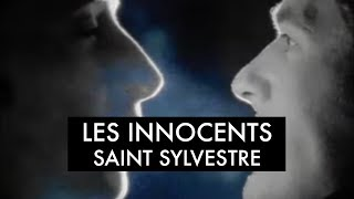 Les Innocents - Saint Sylvestre (Clip officiel)