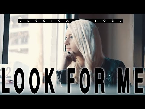 Jessica Rose  Look For Me  Video