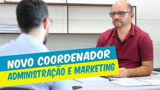 NOVO COORDENADOR  DE ADMINISTRAÇÃO E MARKETING