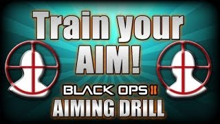 Train your Aim! Aiming Drill Live (Black Ops 2 Improve your Accuracy)