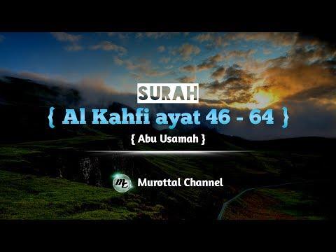 murottal-merdu-abu-usamah-surah-al-kahfi-ayat-46-54