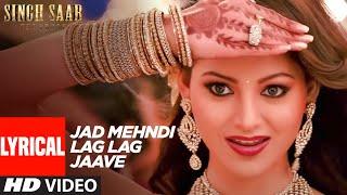 Jad Mehndi Lag Lag Jaave Lyrical | Singh Saab The Great | Sunny Deol | Urvashi Rautela