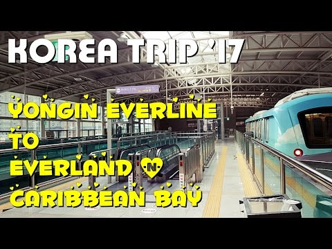 YONGIN EVERLINE TO EVERLAND & CARIBBEAN BAY