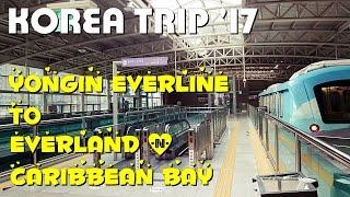YONGIN EVERLINE TO EVERLAND u0026 CARIBBEAN BAY