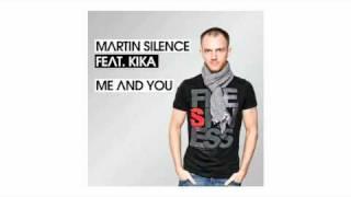 "Martin Silence feat. Kika ""Me&You"""