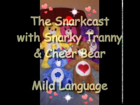 The Snarkcast with Snarky Tranny & Cheer Bear - S1 E10 @crusadir NSFW 18+