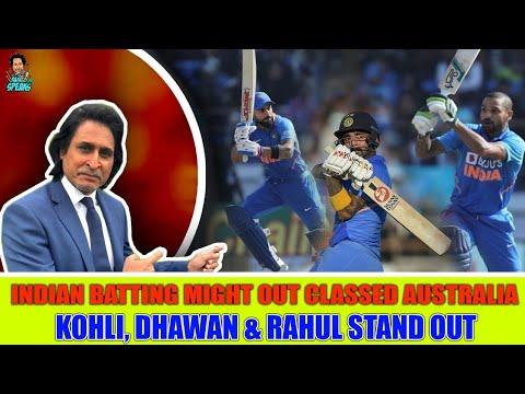 Ramiz Raja: Indian batting might out classed Australia   Kohli, Dhawan & Rahul stand out