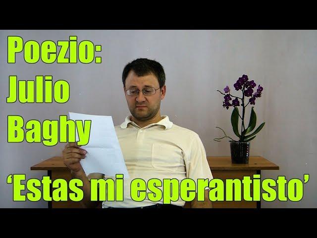 Poezio: Julio Baghy Estas mi esperantisto