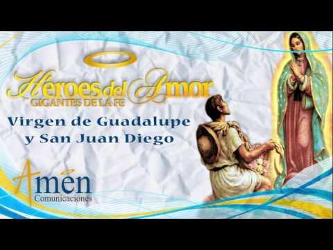 Virgen de Guadalupe y San Juan Diego | Héroes del Amor Gigantes de la Fe