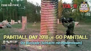 ★ Paintball Day 2018 @ Go Paintball (Teil 11│Die Blockade-Schlacht mit Hindernissen)