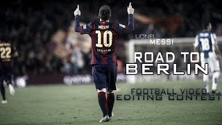 Lionel Messi ►Hall Of Fame - Road to Berlin - 2015 HD 1080p | Football Video Editing Contest(Lionel Messi ▻Hall Of Fame - Road to Berlin - 2015 HD | Football Video Editing Contest : Thats my entry for this contest .. wish you guys Enjoy it and vote for me ..., 2015-05-28T14:47:03.000Z)