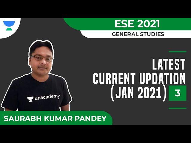 Latest Current Updation (Jan 2021) - 3 | General Studies | ESE 2021 | Saurabh Kumar Pandey