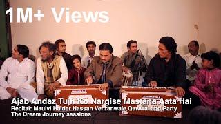 Ajab Andaz Tujh Ko Nargis e Mastana Ata Hai - Maulvi Haider Hassan Vehranwale Qawwal