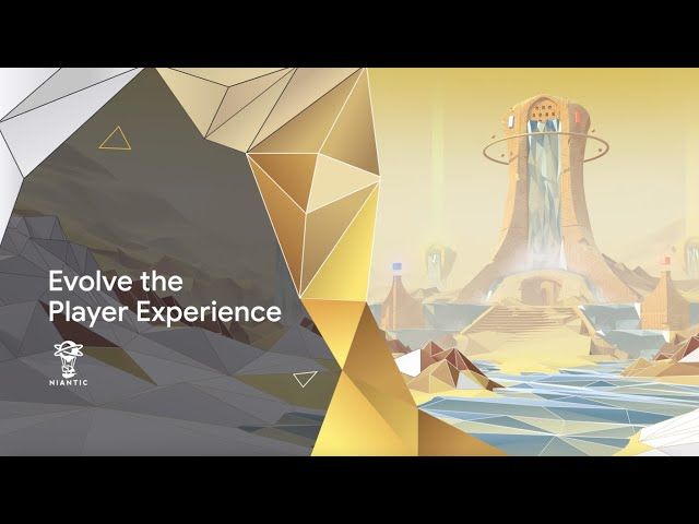 Niantic: Evolve the player experience