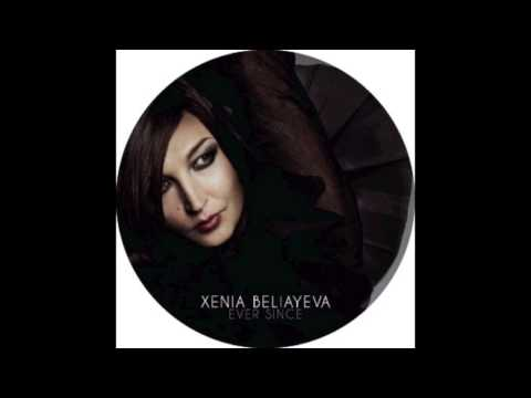 Xenia Beliayeva - Ever Since (Detroit Grand Pubahs Remix)