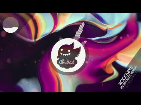 Clean Bandit - Rockabye Ft. Sean Paul & Anne-Marie (Robin Pace Remix)