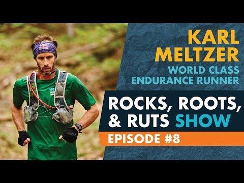 Rocks, Roots, & Ruts Show EP8 Karl Meltzer World-Class Ultrarunner