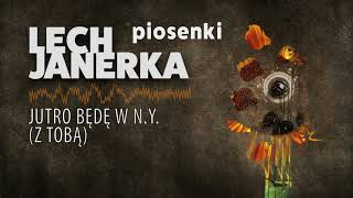 Lech Janerka - Jutro będę w N.Y. (z Tobą)