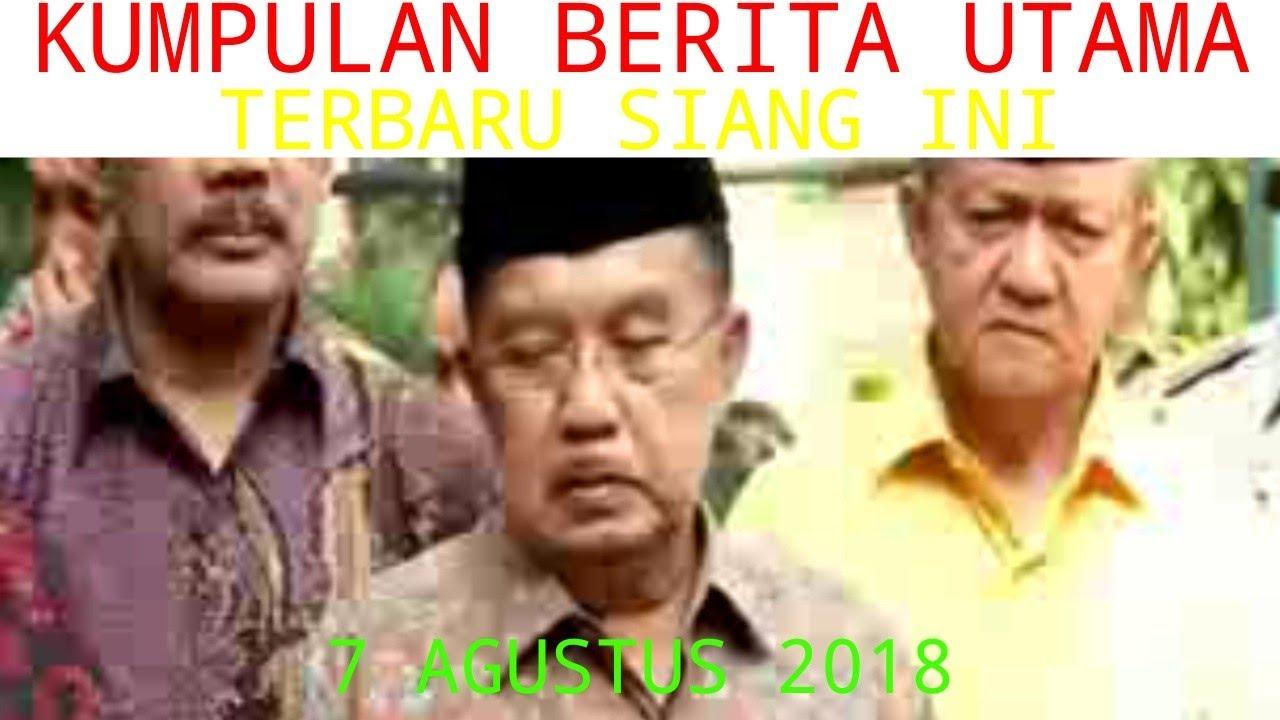 BERITA UTAMA TerLENGKAP TerBARU HARI INI Top 7 Agustus ...