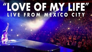 Love Of My Life - Live from Mexico City