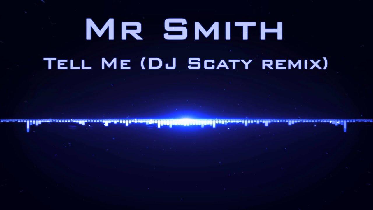 Download Mr Smith - Tell Me (DJ Scaty Remix)