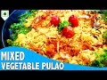 Mix Vegetable Pulao Recipe l Make Main Course Recipe l Mix Vegetable Pulao Recipe in Hindi