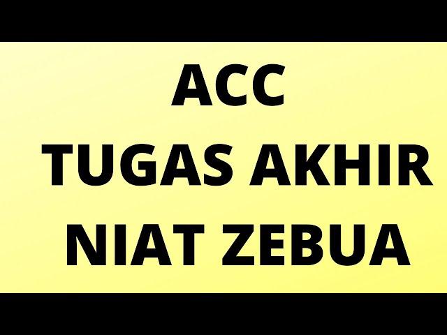 ACC TUGAS AKHIR NIAT ZEBUA