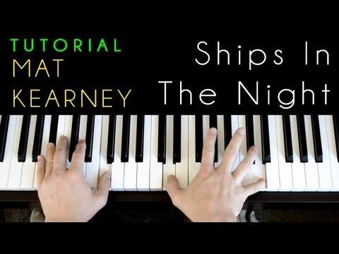 Mat Kearney - Ships In The Night (piano tutorial)