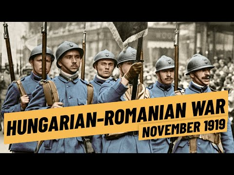 The Hungarian Romanian War & The Downfall Of The Hungarian Soviet Republic I THE GREAT WAR 1919